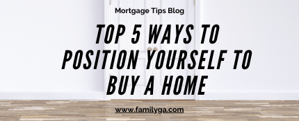 5 ways to position yourself to buy a home